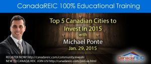 CanadaREIC 100% Educational Training: Top 5 Canadian Cities to Invest In 2015 w/ Michael Ponte