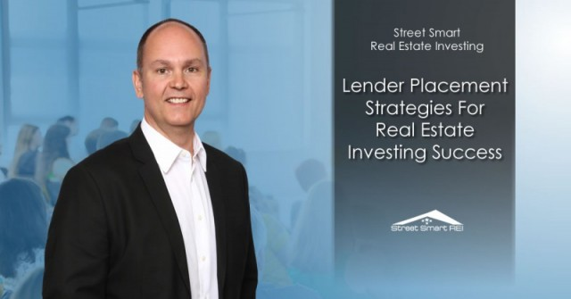 Lender Placement Strategies For Real Estate Investing Success