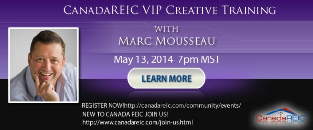 CanadaREIC VIP Creative Training with Marc Mousseau, May 13,2014